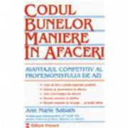Codul bunelor maniere in afaceri. Avantajul competitiv al profesionalismului de azi.