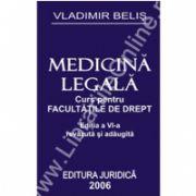 MEDICINĂ LEGALĂ - Ediţia a VI-a