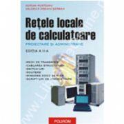 Retele locale de calculatoare. Proiectare si administrare (editia a II-a)