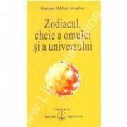Zodiacul, cheie a omului si a universului