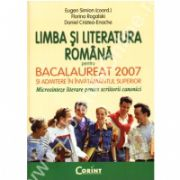 Limba si literatura romana pentru bacalaureat 2007 si admitere in invatamantul superior. Microsinteze literare pentru scriitori canonici
