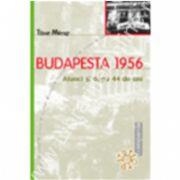 Budapesta 1956. Atunci si după 44 de ani