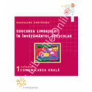 Educarea limbajului in invatamantul prescolar. Volumul I : Comunicarea orala