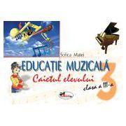 Educatie muzicala. Caietul elevului Clasa a III-a