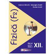 Fizica (F2). Manual pentru clasa a XII-a