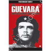 Che Guevara, un revoluţionar controversat