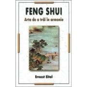 Feng Shui - Arta de a trai in armonie