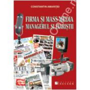 Firma şi Mass media. Managerul şi ziariştii