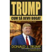 CUM SĂ DEVII BOGAT (Donald Trump)