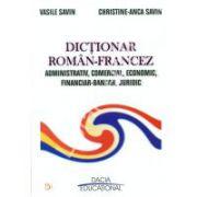 DICTIONAR ROMAN - FRANCEZ  ADMINISTRATIV, COMERCIAL, ECONOMIC, FINANCIAR – BANCAR, JURIDIC