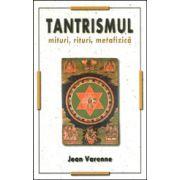 Tantrismul : rituri si metafizica