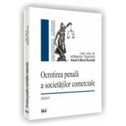 OCROTIREA PENALA A SOCIETATILOR COMERCIALE - 2007