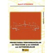 Proiectarea  performantelor de tractiune si de consum ale automobilelor