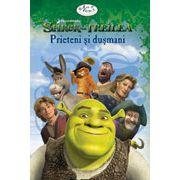 Shrek al Treilea: Prieteni si dusmani
