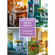 Decoraţiuni pentru casa ta