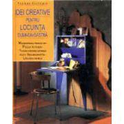 Idei creative pentru locuinţa