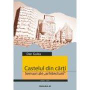 """CASTELUL DIN CARTI. SENSURI ALE """"ARHITECTURII"""""""