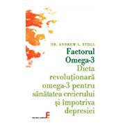 Factorul Omega-3 - Dieta revoluţionară omega-3 pentru sănătatea creierului şi împotriva depresiei