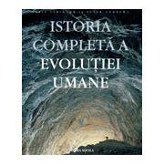 Istoria completă a evoluţiei umane