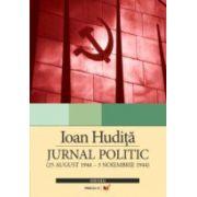 JURNAL POLITIC (25 AUGUST 1944 – 3 NOIEMBRIE 1944)