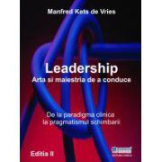 Leadership: Arta si maestria de a conduce