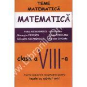 MATEMATICA – TEME MATEMATICE clasa a VIII – a