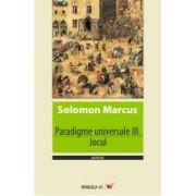 PARADIGME UNIVERSALE III. JOCUL