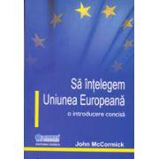 Sa intelegem Uniunea Europeana