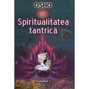 Spiritualitatea tantrică - vol. 1 - zece cuvântări despre
