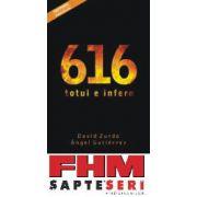 616 totul e infern