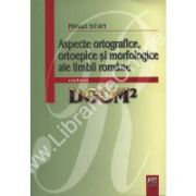Aspecte ortografice, ortoepice si morfologice ale limbii romane conform DOOM