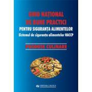 Ghid naţional de bune practici pentru siguranţa alimentelor. Produse culinare