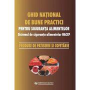 Ghid naţional de bune practici pentru siguranţa alimentelor.Produse de patiserie şi cofetărie