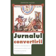 Jurnalul convertirii. De la zeita mortii la Împaratul Vietii