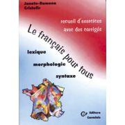 Le français pour tous. Recueil d'exercices avec des corrigés