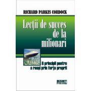 Lectii de succes de la milionari. 8 principii pentru a reusi prin forte proprii