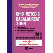 GHID METODIC BACALAUREAT 2008 M1. MATEMATICA MODELE DE REZOLVARE