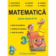 Matematica pentru clasele III-IV. Tipuri de probleme. Metode de rezolvare. Teste de selectie