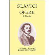 Opere. Volumul I + II - SLAVICI