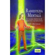 RADIESTEZIA MENTALĂ - ÎN SLUJBA TEHNICILOR MEDICINII ALTERNATIVE