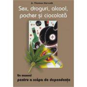 Sex, droguri, alcool, pocher si ciocolata - un manual pentru a scapa de dependente