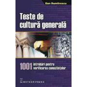 Teste de cultura generala. 1001 intrebari pentru verificarea cunostintelor