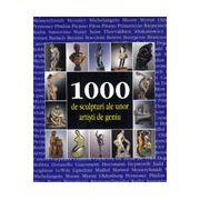 1000 de sculpturi ale unor artisti de geniu