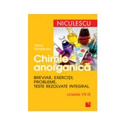 Chimie anorganica. Breviar, exercitii, probleme, teste rezolvate integral. Clasele VII-IX (Editie 2003)