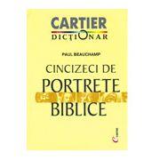 CINCIZECI DE PORTRETE BIBLICE