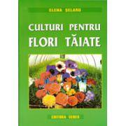 Culturi pentru flori taiate
