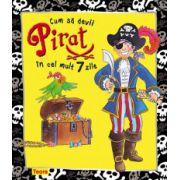 Cum sa devii pirat in cel mult 7 zile
