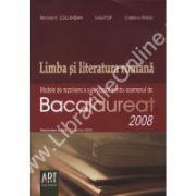 LIMBA SI LITERATURA ROMANA. MODELE DE REZOLVARE A SUBIECTELOR PENTRU EXAMENUL DE BACALAUREAT 2008