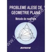 PROBLEME ALESE DE GEOMETRIE PLANA. Metode de rezolvare