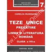 TEZE UNICE PREGATIRE. LIMBA SI LITERATURA ROMANA CLASA A VII-A